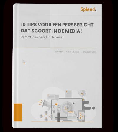 Splend - Whitepaper - 10 tips voor een persbericht dat scoort in de media!